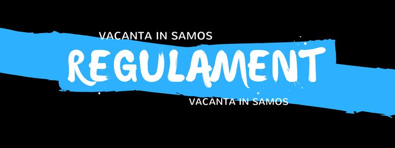 Regulament campanie VACANTA IN SAMOS